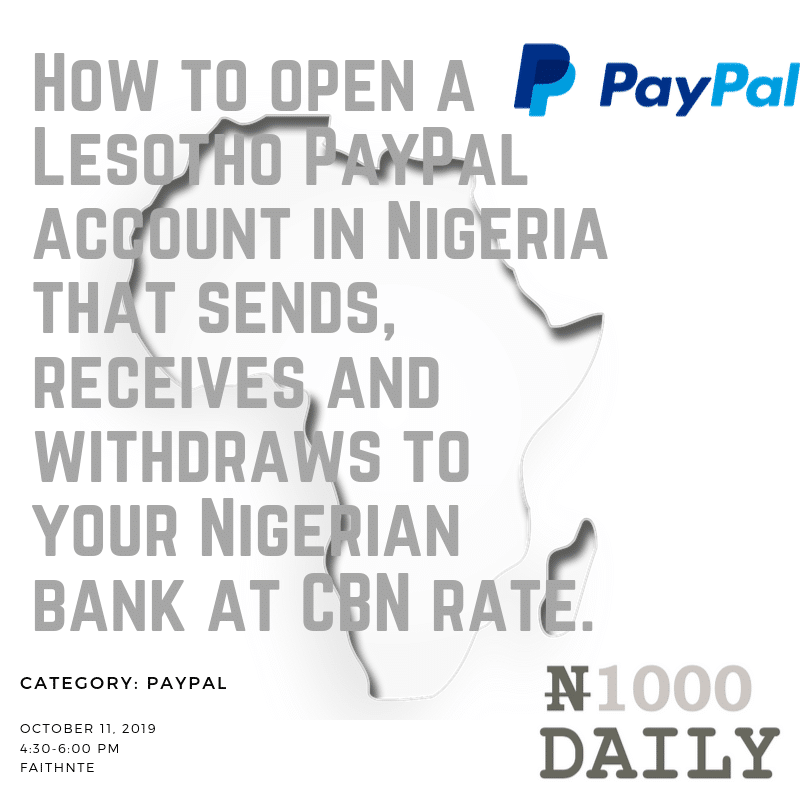 How to open a Lesotho PayPal account in Nigeria that sends, receives and withdraws to your Nigerian bank at CBN rate.